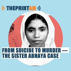 ThePrintAM: Why it took 28 years for a verdict in the Sister Abhaya case
