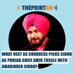 ThePrintAM: What next as Congress picks Sidhu as Punjab chief amid tussle with Amarinder Singh?
