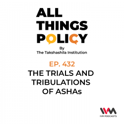 Ep. 432: The Trials and Tribulations of ASHAs