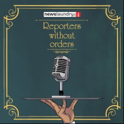 Reporters Without Orders Ep 27: WhatsApp, Assam and mob lynchings, media's Jio story and more