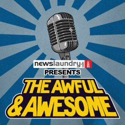 The Awful and Awesome Entertainment Wrap Ep 95: Relatable, Thackeray and more