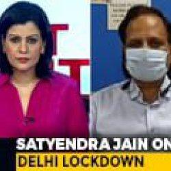Delhi To Decide On Lockdown Relaxation Around May 3: Satyendar Jain Tells NDTV
