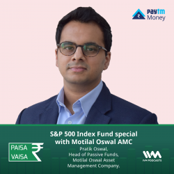 Ep. 236: S&P 500 Index Fund special with Motilal Oswal AMC