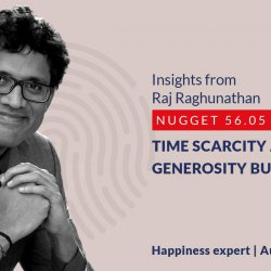 592: 56.05 Raj Raghunathan – Time scarcity and generosity burnout
