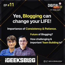 Journey From Part Time Blogging To Building Their Own Media Agency - Ft. Founders of iGeeksBlog