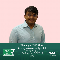 Ep. 262: The Niyo IDFC First Savings Account Special