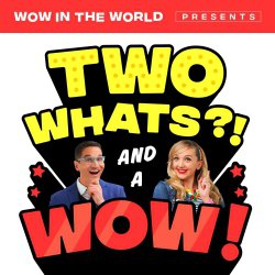Two Whats!? And a Wow! - Astounding Sounding