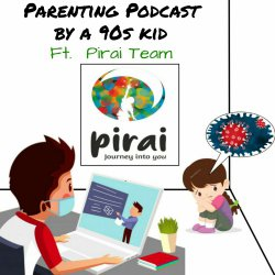 EP 14 : Children's Mental health in Quarantine , Ft. Pirai Team