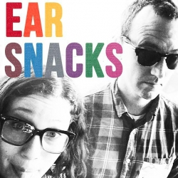 Ear Snacks...  Feedback?