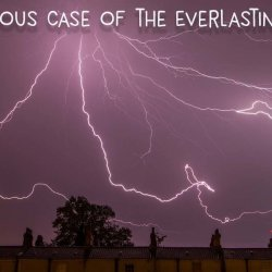 The Curious Case of the Everlasting Storm