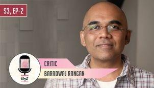 S3 Ep 02 - Baradwaj Rangan