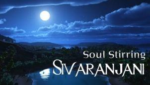 Soul Stirring Sivaranjani - Part 1