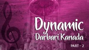 Dynamic Darbari Kanada - Part 2