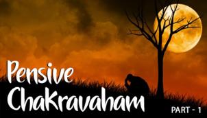 Pensive Chakravaham - Part 1