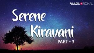 Serene Kiravani - Part 3