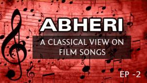 A Classical View on Film Songs - Abheri Raagam (Ep - 2)