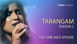 'Tarangam' - Season 2, The Come Back Episode