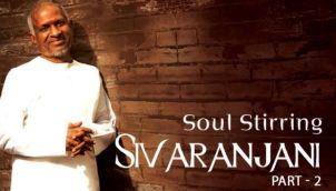 Soul Stirring Sivaranjani - Part 2