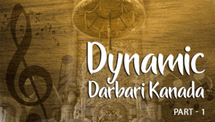 Dynamic Darbari Kanada - Part 1