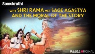 Why Shri Rama met Sage Agastya and the moral of the story
