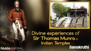 Divine experiences of Sir Thomas Munro at Indian Temples
