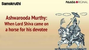 Ashwarooda Murthy: When Lord Shiva came on a horse for his devotee