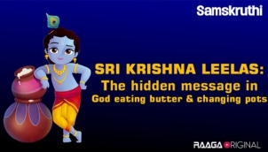 Sri Krishna Leelas: The hidden message in God eating butter & changing pots