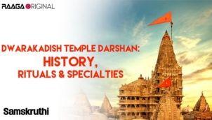 Dwarakadish Temple Darshan: History,rituals & specialties