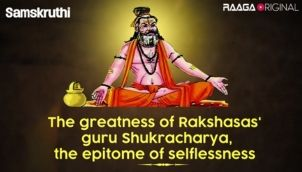 The greatness of Rakshasas' guru Shukracharya, the epitome of selflessness