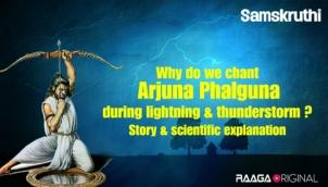 Why do we chant Arjuna Phalguna during lightning & thunderstorm ? Story & scientific explanation