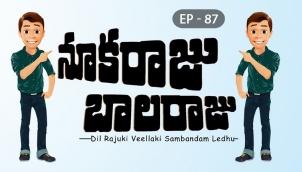 NookaRaju Balaraju - Ep 87