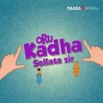 ஒரு கதை சொல்லட்டா சார் | Oru Kadha Sollata Sir | Tamil Stories