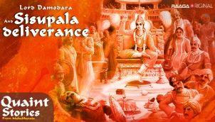 Lord Damodara & Sisupala deliverance