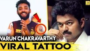😍IPL வீரர் Varun Chakravarthy கையில் தளபதி Tattoo