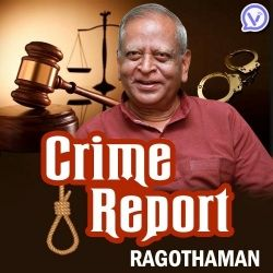 Crime Report - Ex. CBI Officer Ragothaman