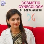 Cosmetic Gynecology - Dr Deepa Ganesh