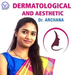 Dermatological and Aesthetic - Dr. Archana M.