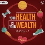 Your Health is Your Wealth - Season 1