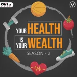 Your Health is Your Wealth - Season 2