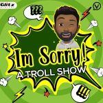 I'm Sorry | A Tamil Troll Show
