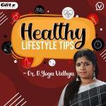Healthy Lifestyle Tips - Dr. B.Yoga Vidhya