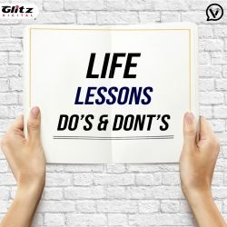 Life Lessons Do's & Dont's