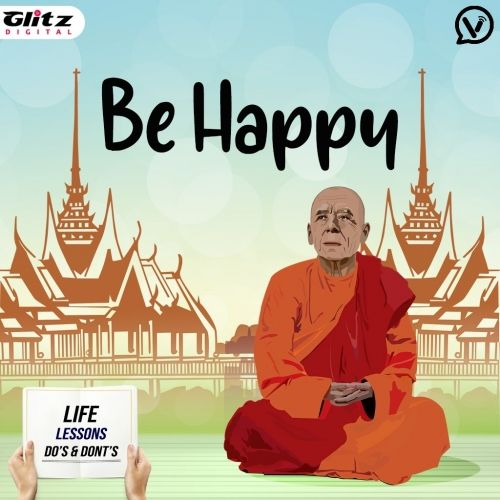 Be Happy | Life Lessons Do's & Dont's