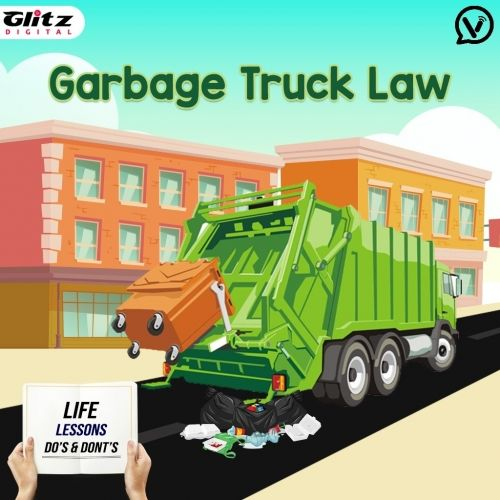 Garbage Truck Law | Life Lessons Do's & Dont's