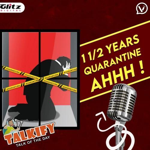 1½ years Quarantine   Corona   Talkify   Talk of the day