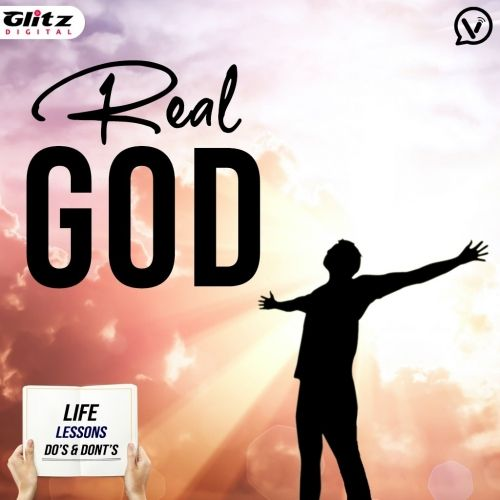 Real God |  Life Lessons Do's & Dont's