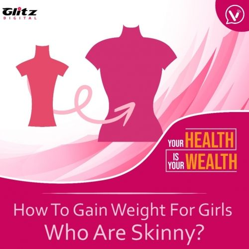 How To Gain Weight For Girls Who Are Skinny?