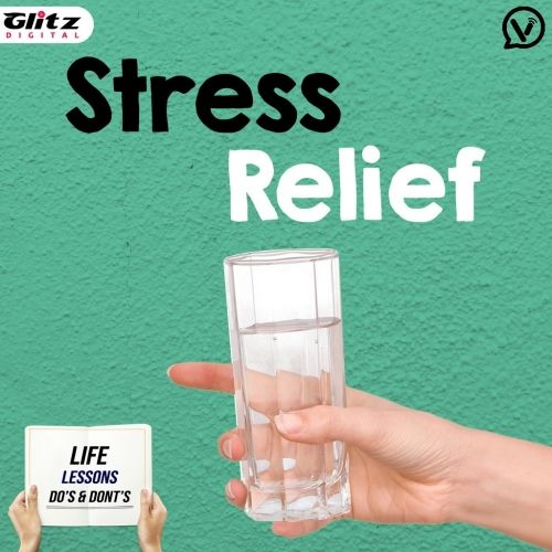 Stress Relief | Life Lessons Do's & Dont's