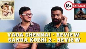 Vada Chennai Review | Sanda Kozhi 2 Review