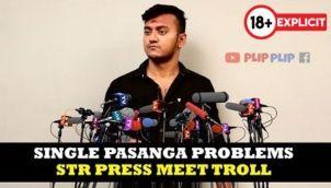 Single Pasanga Problems | STR Press Meet Troll | Plip Plip
